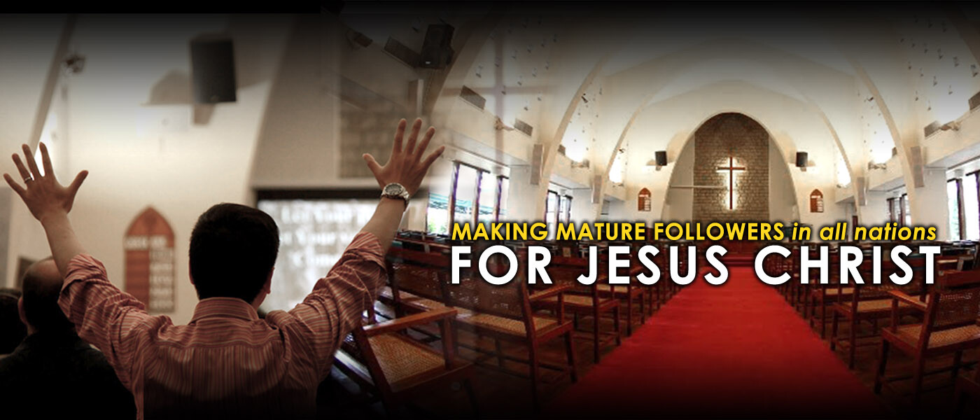 Making mature followers in all nations for Jesus Christ